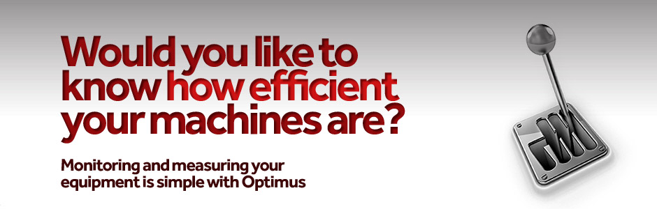 Would you like to know how efficient your machines are?
