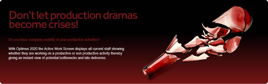 Don't let production dramas becomes crises!