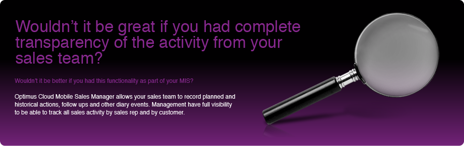Wouldn't it be great if you had complete transparency of the activity from your